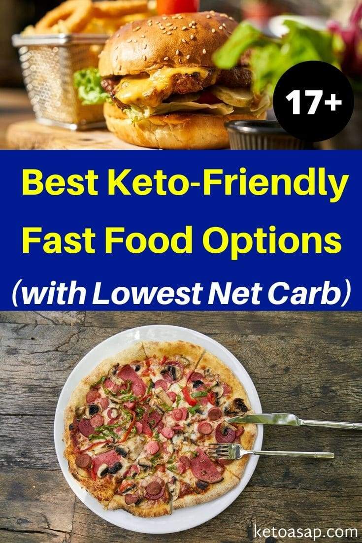 Top 17 Low Carb Fast Food Options for Keto Diet