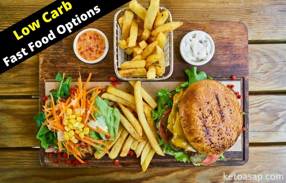 low carb fast food options