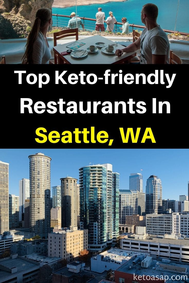 Top 9 Keto Restaurants In Seattle, WA That Offer Low Carb Dishes