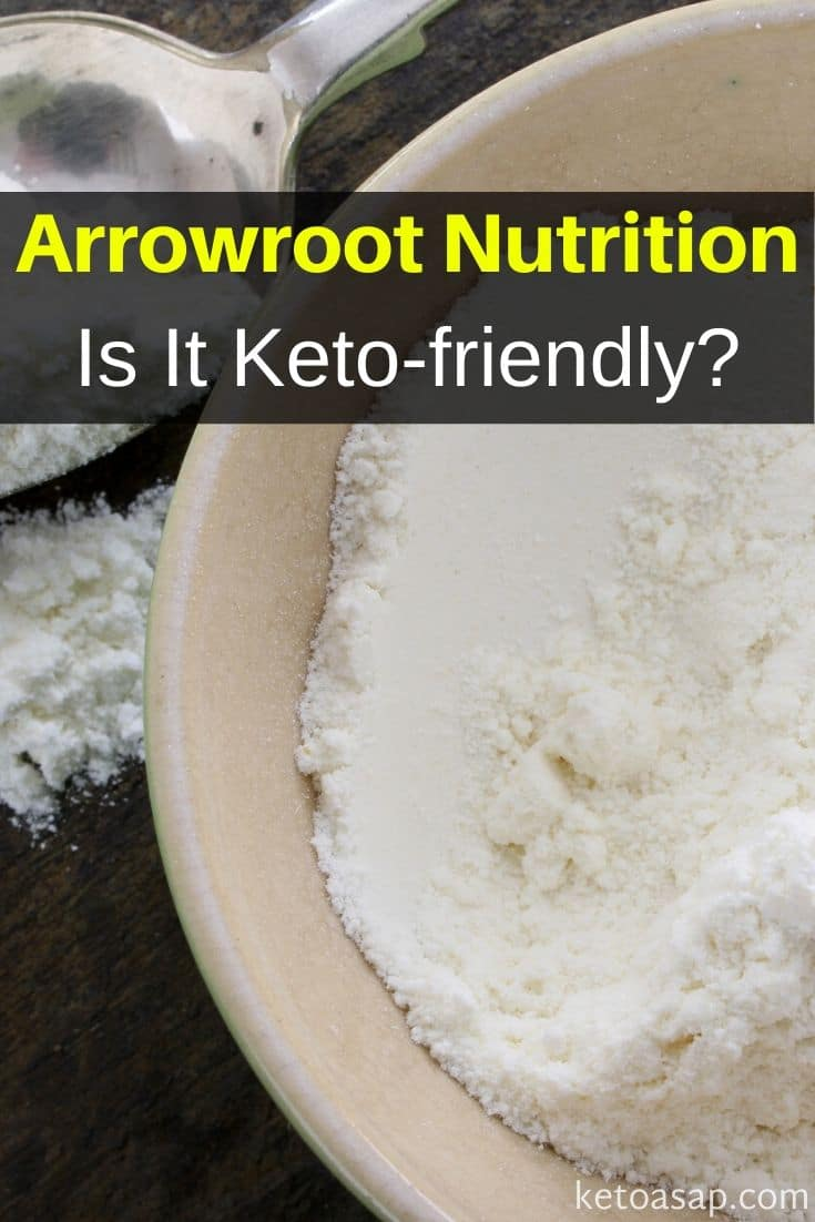 Arrowroot Flour On Keto Diet: What You Need To Know