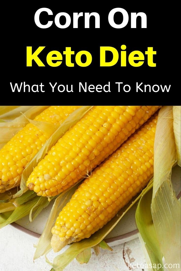 Eating Corn On Low Carb Keto Diet: What You Need To Know