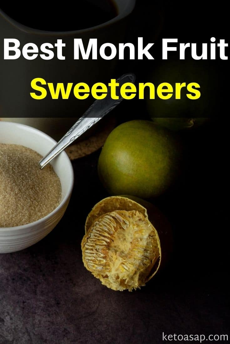 Top 9 Monk Fruit Sweeteners To Use On Sugar-Free, Low-Carb and Keto Diets